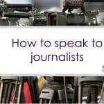 How to speak to journalists