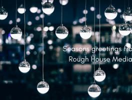 Seasons greetings from Rough House Media